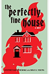 The Perfectly Fine House Kindle Edition