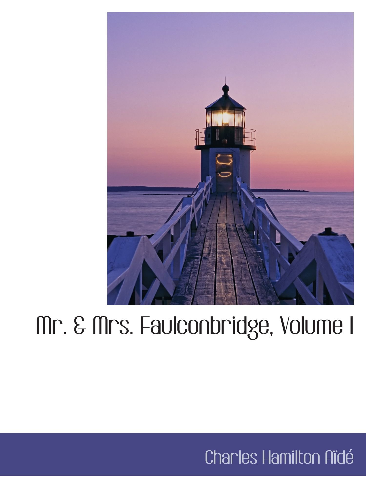 Download Mr. & Mrs. Faulconbridge, Volume I PDF