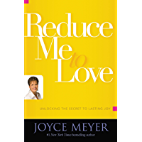 Reduce Me to Love: Unlocking the Secret to Lasting Joy (English Edition)