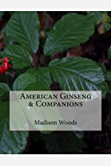 American Ginseng & Companions (Into the Ginseng Wood Book 4) Kindle Edition