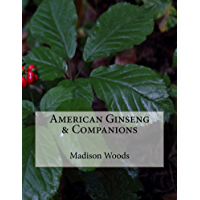 American Ginseng & Companions (Into the Ginseng Wood Book 4)