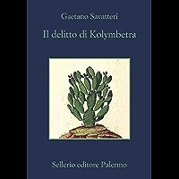 Il delitto di Kolymbetra (Saverio Lamanna detective per caso Vol. 5)