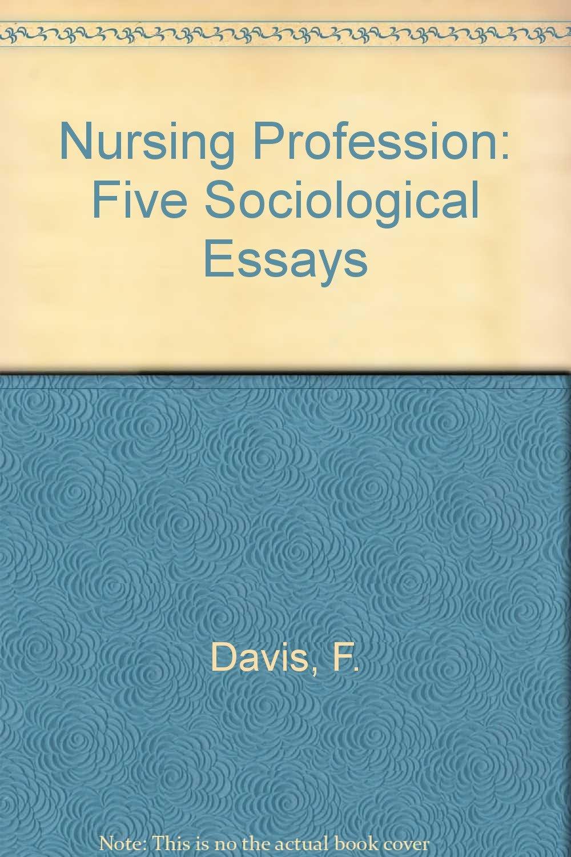 com nursing profession five sociological essays  com nursing profession five sociological essays 9780471199106 f davis books