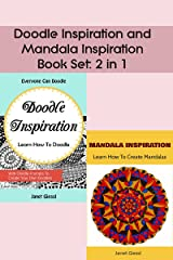 Doodle Inspiration and Mandala Inspiration (2 in 1 Book Set): Learn How To Doodle, Learn How To Create Mandalas Kindle Edition