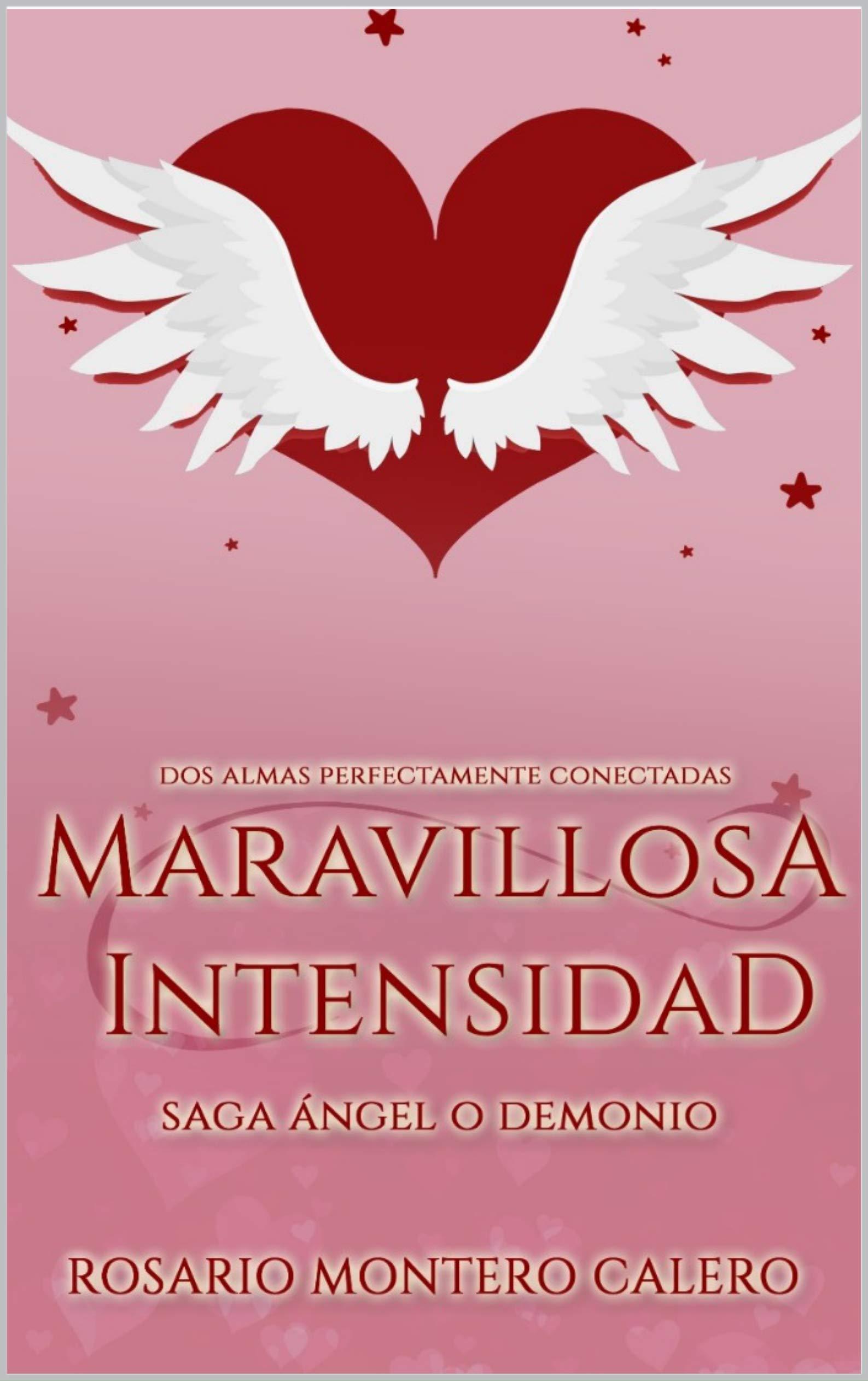 Maravillosa Intensidad: Saga: Ángel o Demonio