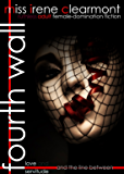 Fourth Wall     : An ADULT Tale of Female Domination (English Edition)