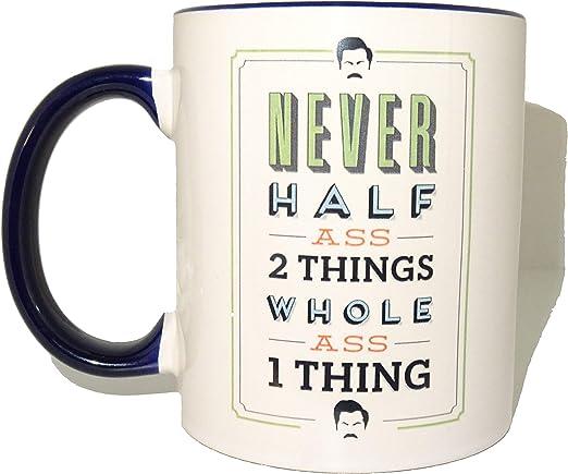 Amazon.com: Nunca Mitad Culo Dos Cosas, taza de café taza de ...