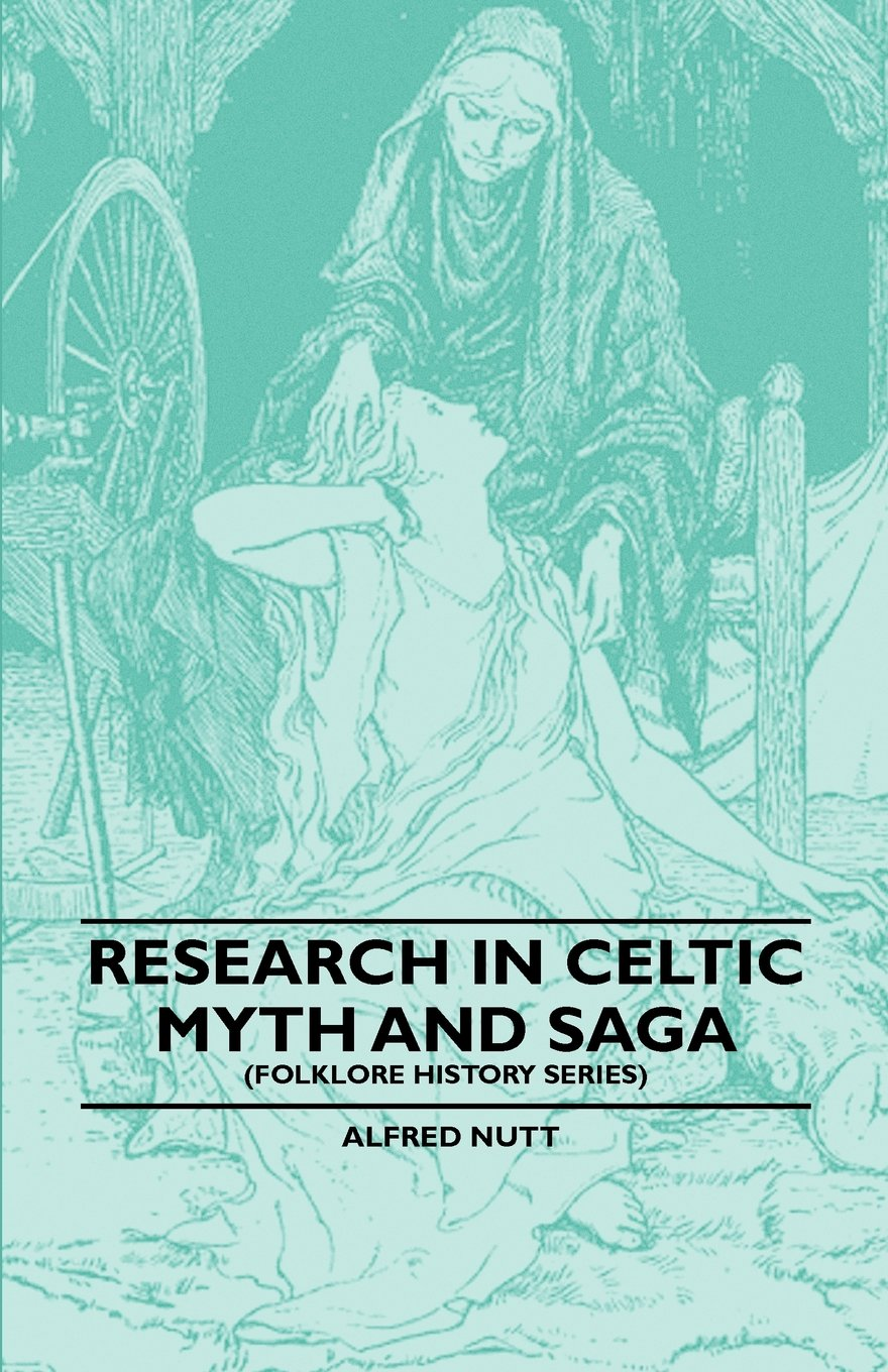 Research In Celtic Myth And Saga (Folklore History Series) ebook
