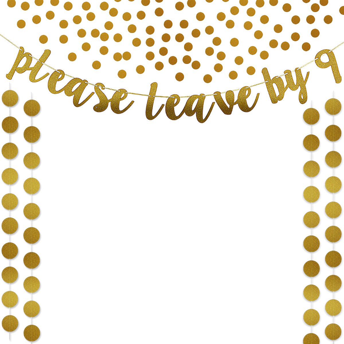 Gold Glittery Please Leave By 9 Banner,Gold Glittery Circle Dots Garland (25Pcs Circle Dots) and Gold Glittery Circle Dots Confetti for Bachelorette Wedding Party Decoration Supplies