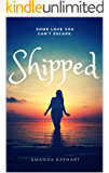 Shipped: A Romantic Novella