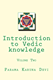 Introduction to Vedic knowledge (Volume 2) (English Edition)