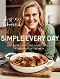 Simple Every Day: Easy Meals and Time-Saving Tips for Every Night of the Week