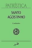 Patrística - Confissões - Vol. 10 (Portuguese Edition)