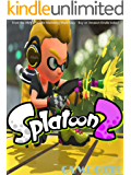 SPLATOON 2 STRATEGY GUIDE & GAME  WALKTHROUGH, TIPS, TRICKS,  AND MORE!