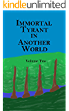 Immortal Tyrant in Another World: Volume 2
