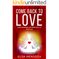 COME BACK TO LOVE: Understandings and Reflections on Self-Love