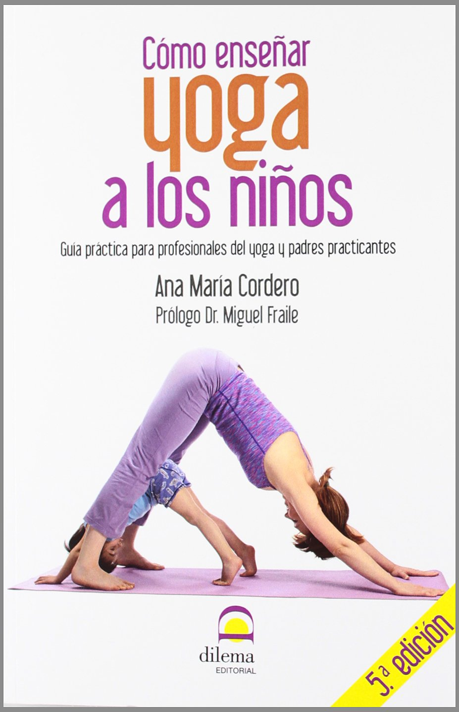 COMO ENSEÑAR YOGA A LOS NIÑOS(5ªEDICION): ANA MARIA CORDERO ...