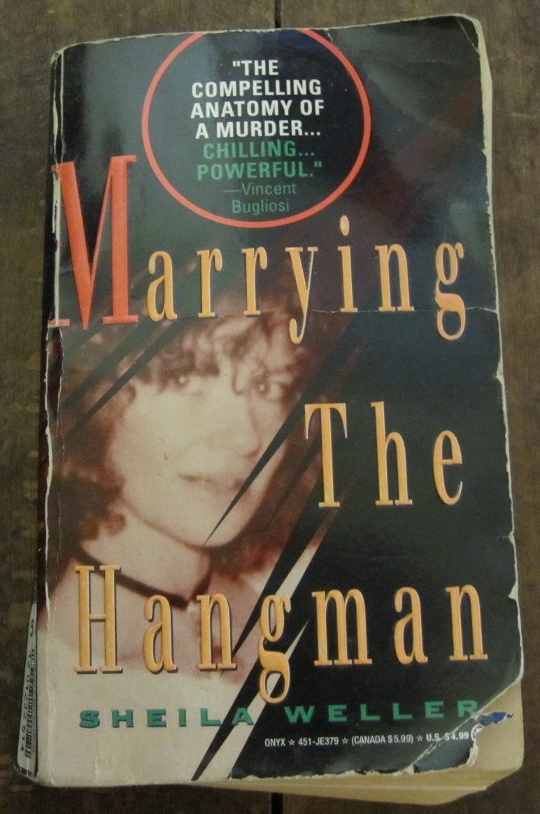Marrying the Hangman: A True Story of Privilege, Marriage, and ...