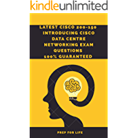Latest CISCO 200-150  INTRODUCING CISCO DATA CENTRE NETWORKING Exam Questions. (English Edition)