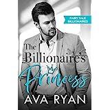 The Billionaire's Princess (Fairy Tale Billionaires Book 1)