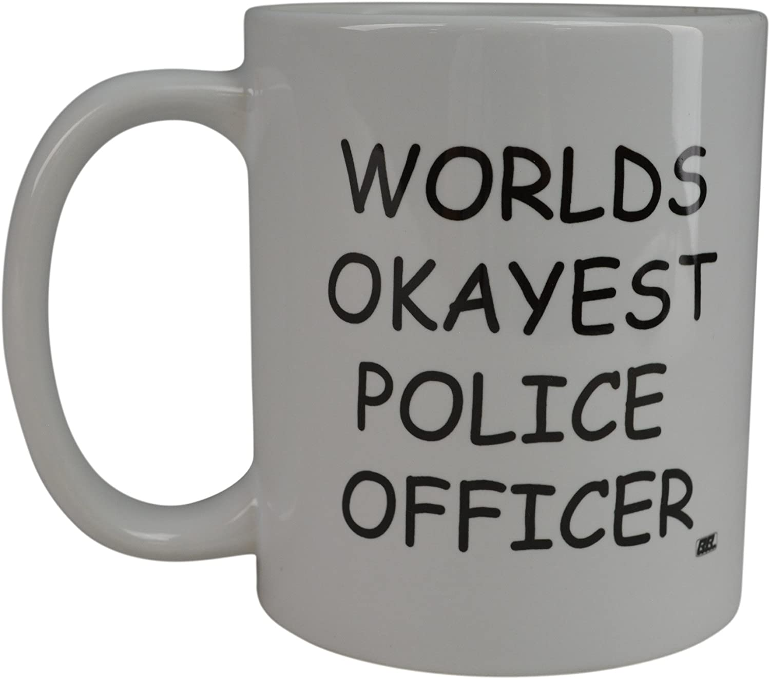 Rogue River Funny Coffee Mug Wolds Okayest Police Officer Novelty Cup Great Gift Idea For Office Gag White Elephant Gift Humor Police Officer Cop Law Enforcement (Police Officer)