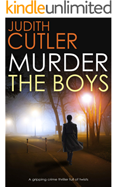 Murder The Boys A Gripping Crime Thriller Full Of Twists Detective Kate Power Mystery Book 1 Kindle Edition By Cutler Judith Literature Fiction Kindle Ebooks Amazon Com
