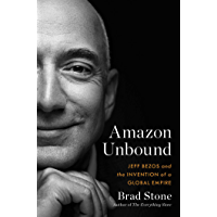 Amazon Unbound: Jeff Bezos and the Invention of a Global Empire (English Edition)