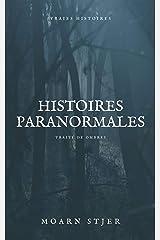 Histoires paranormales: Vraies Histoires (Traité de Ombre) (French Edition) Kindle Edition