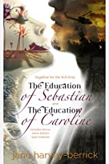 The Education of Sebastian & The Education of Caroline (combined edition): The Education Series (combined edition with bonus chapters) (The Education of... Book 1) Kindle Edition