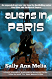 Aliens in Paris: Action and romance, a tale of first contact set in Paris, the city of love (Guy Erma and the Son of Empire Book 4)