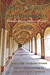 María, Jesús y sus discípulos, Teología entre la Biblia y el Corán (Colección Teología y Diálogo) (Spanish Edition) Paperback