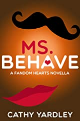 Ms. Behave: A Geek Girl Rom Com (Fandom Hearts Book 4.5) Kindle Edition