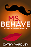 Ms. Behave: A Geek Girl Rom Com (Fandom Hearts Book 4.5)