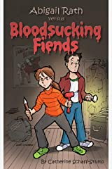 Abigail Rath Versus Bloodsucking Fiends Kindle Edition