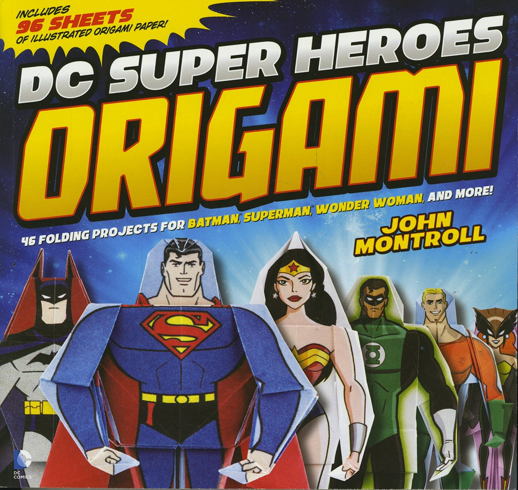 DC Super Heroes Origami: 46 Folding Projects for Batman, Superman, Wonder  Woman, and More!: John Montroll, Min Sung Ku: 9781623702175: Amazon.com:  Books