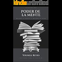 Clásicos del Poder de la Mente: Mejore su mente y mejora su vida (Volumen nº 1)