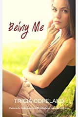Being Me (Being Me Inspirational Series about Recovery and Healing Book 4) Kindle Edition
