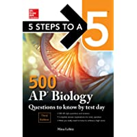 5 Steps to a 5: 500 AP Biology Questions to Know by Test Day, Third Edition (McGraw Hill Education 5 Steps to a 5)