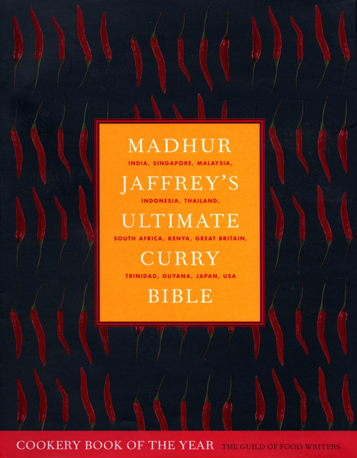 Madhur Jaffrey's Ultimate Curry Bible: India, Singapore
