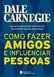 Como Fazer Amigos e Influenciar Pessoas (Em Portuguese do Brasil)