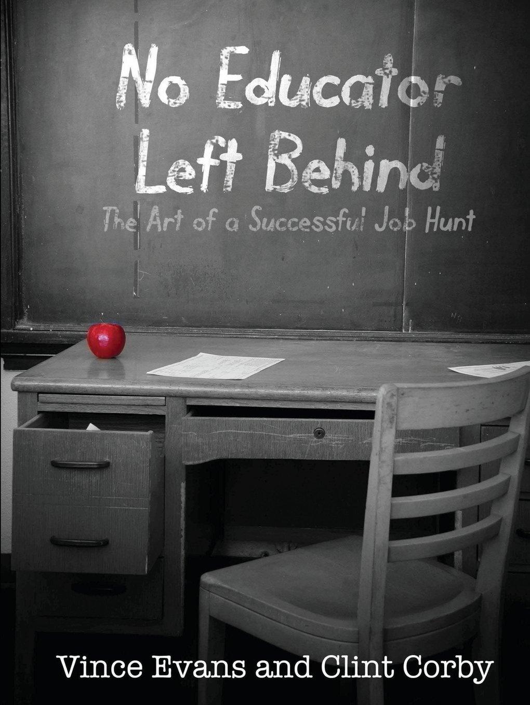 Read Online No Educator Left Behind: The Art of a Successful Job Hunt ebook