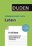 Duden Schulgrammatik extra - Latein: Lateinische Grammatik - Texterschließung und Übersetzung (5.-10. Klasse) (Duden - Schulwissen extra)