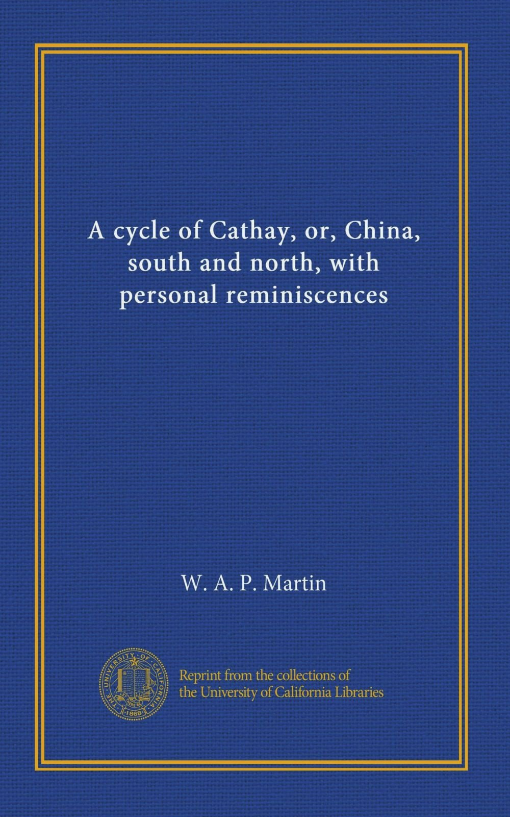 Download A cycle of Cathay, or, China, south and north, with personal reminiscences pdf