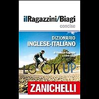 il Ragazzini/Biagi Concise Dizionario Inglese-Italiano / English-Italian Dictionary (Italian Edition)