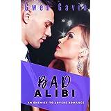Bad Alibi (Enemies-to-Lovers Contemporary Romance Novel)