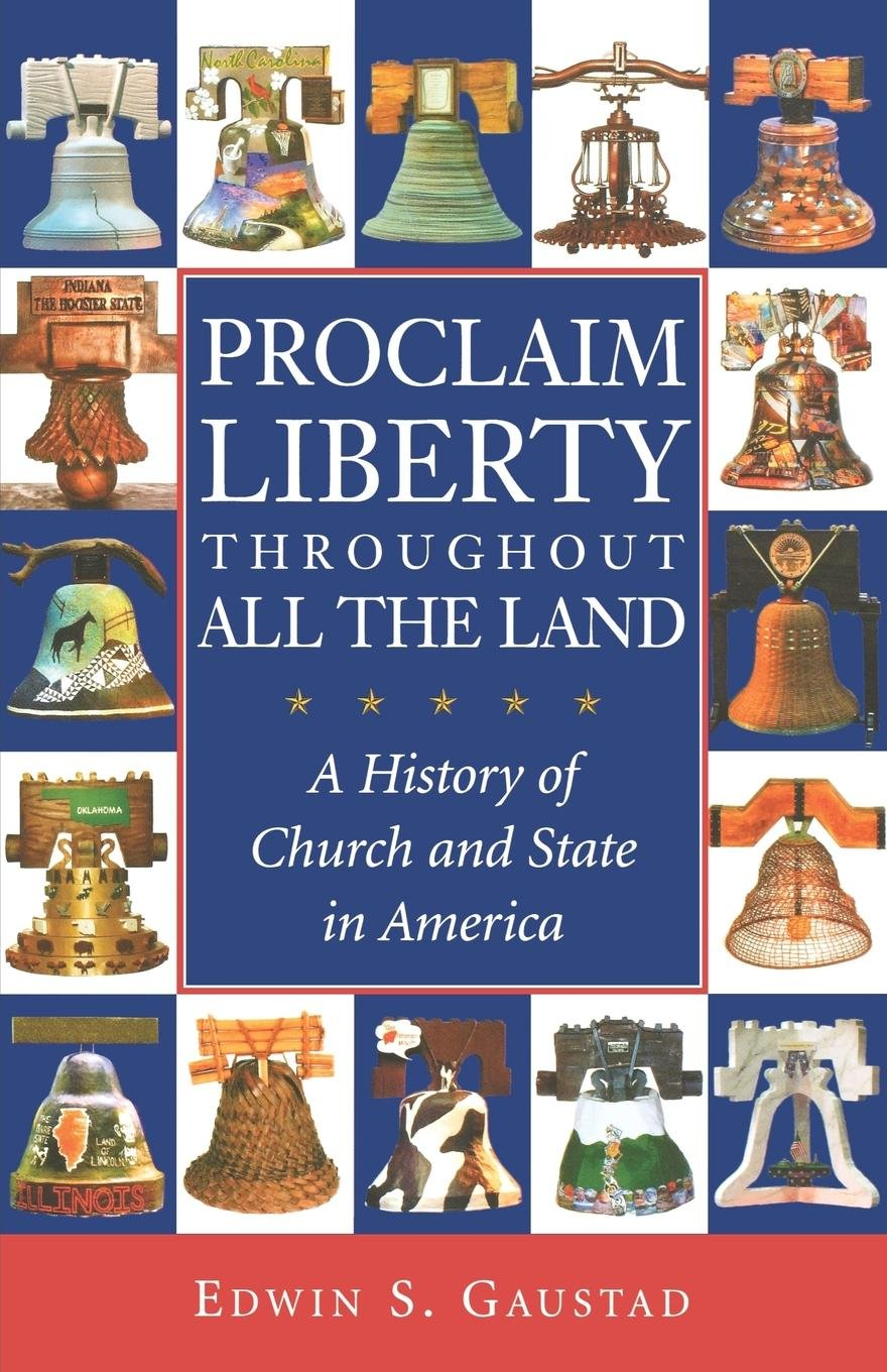 Proclaim Liberty Throughout All the Land: A History of Church and State in America (Religion in American Life) ebook
