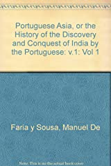 Portuguese Asia, or the History of the Discovery and Conquest of India by the Portuguese: v.1 Hardcover