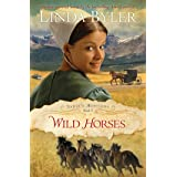 Wild Horses: Another Spirited Novel By The Bestselling Amish Author! (Sadie's Montana)