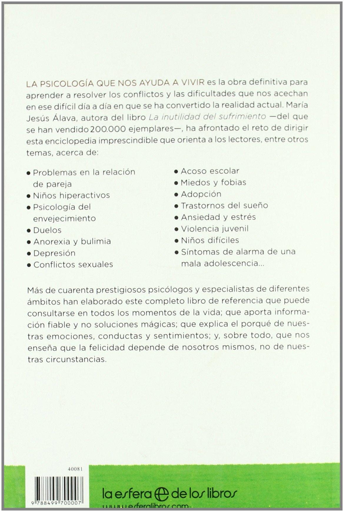 La psicología que nos ayuda a vivir: Mª Jesús Álava Reyes: 9788499700007: Amazon.com: Books