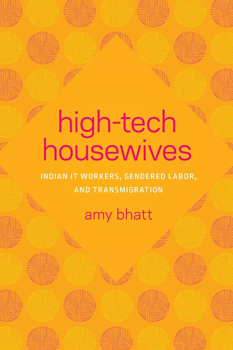Read Online High-Tech Housewives: Indian IT Workers, Gendered Labor, and Transmigration (Global South Asia) ebook